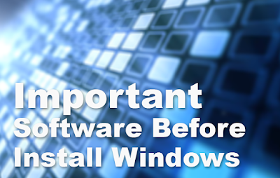 List of Important Software Before Install or Upgrade Windows