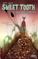 Sweet Tooth Vol. 4: Endangered Species by Jeff Lemire