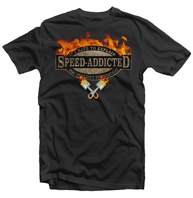 speed addicted tshirt