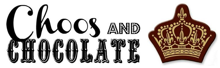 Choos and Chocolate