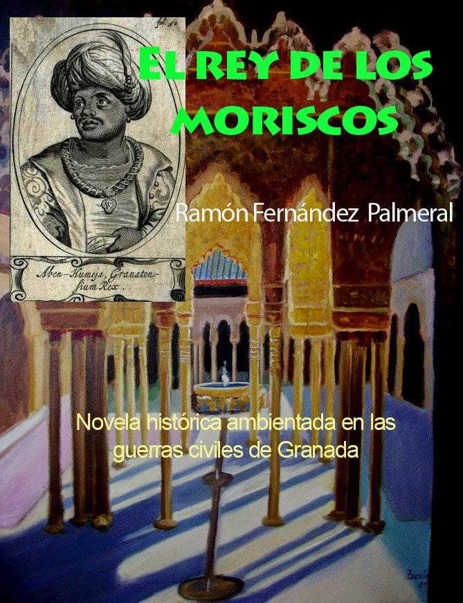 EL rey de los morisco. Novela historica
