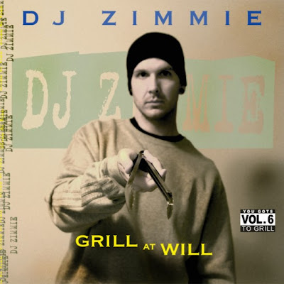 DJ Zimmie - You Gots To Grill - Volume 6 (2014)