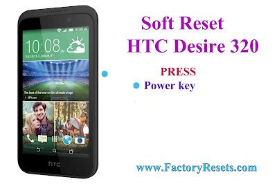 Soft Reset HTC Desire 320