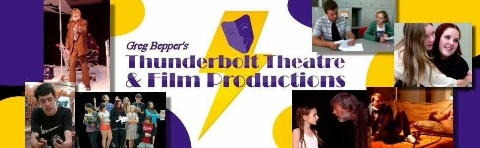 Greg Bepper's Thunderbolt Theatre & Film Productions