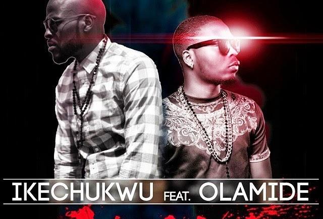 NEW MUSIC: Ikechukwu Ft. Olamide – Ololo