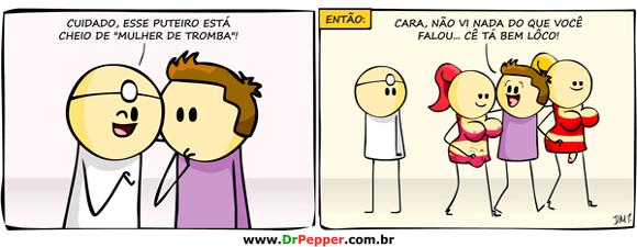 Terça com tirinhas: Dr. Pepper: Mulher de Tromba