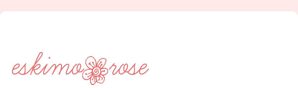 eskimo*rose