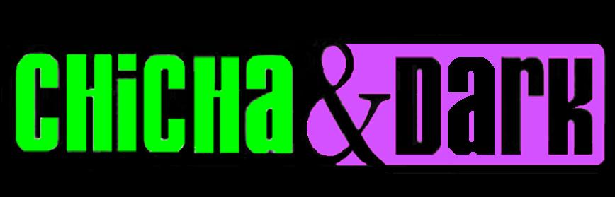 CHICHA & DARK