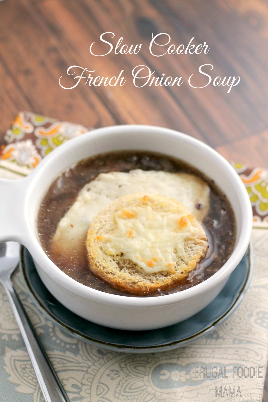This rich and flavorful Slow Cooker French Onion Soup simmers away all ...