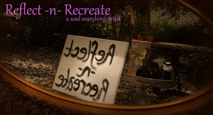 Reflect -n- Recreate