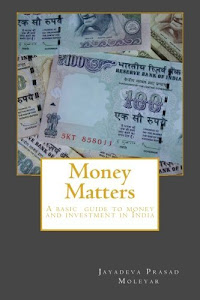 Money Matters: A basic guide to money and investment in India