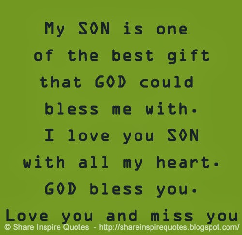 Funny I Love You Son Quotes : ... love you SON with all my heart. GOD bless you. Love you and miss you