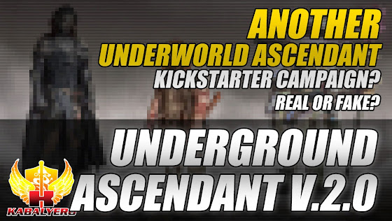Underworld Ascendant V.2.0, Another Underworld Ascendant Kickstarter Campaign? Real or Fake?