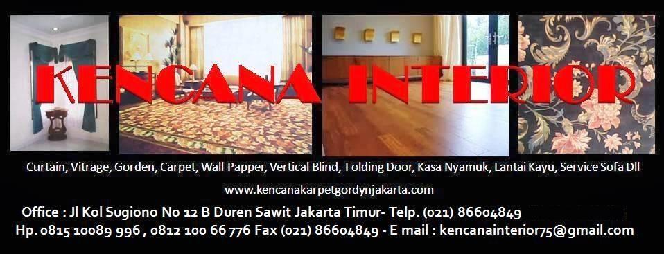 KENCANA INTERIOR - Karpet Gordyn Jakarta - Interior, wall papper, vertical blind, lantai kayu
