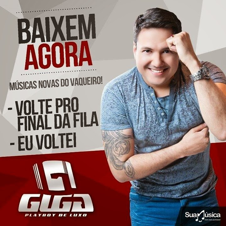 BAIXAR - VOLTE PRO FINAL DA FILA e EU VOLTEI - MUSICA NOVAS DE GUGA PLAYBOY DE LUXO