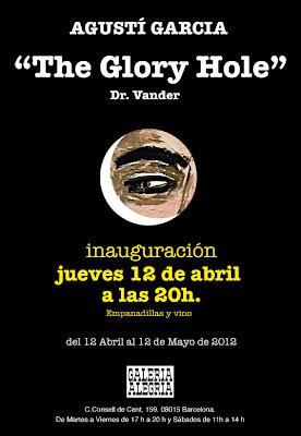 he Glory Hole, Dr, Vander,  Agustí Garcia Monfort, Bad painting, Thierry Job