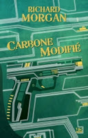 Carbone Modifié - Richard Morgan - Bragelonne