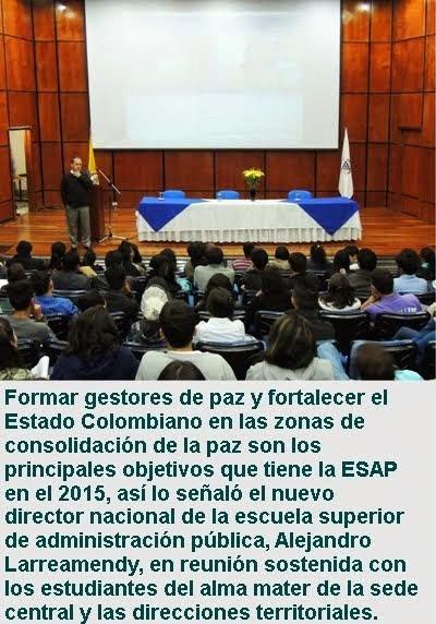 COLOMBIA: Nuevo director nacional de la ESAP, Alejandro Larreamendy: Construir un nuevo Estado para