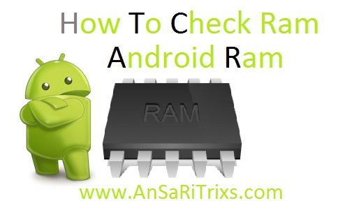 How To Check Android Mobile Phone or Android Tablet RAM