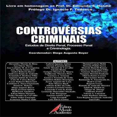 Controvérsias Criminais - Estudos de Direito Penal, Processo Penal e Criminologia