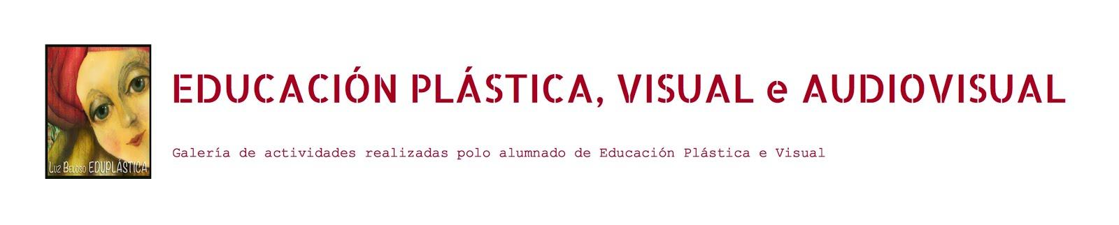 EDUCACIÓN PLÁSTICA, VISUAL  e AUDIOVISUAL