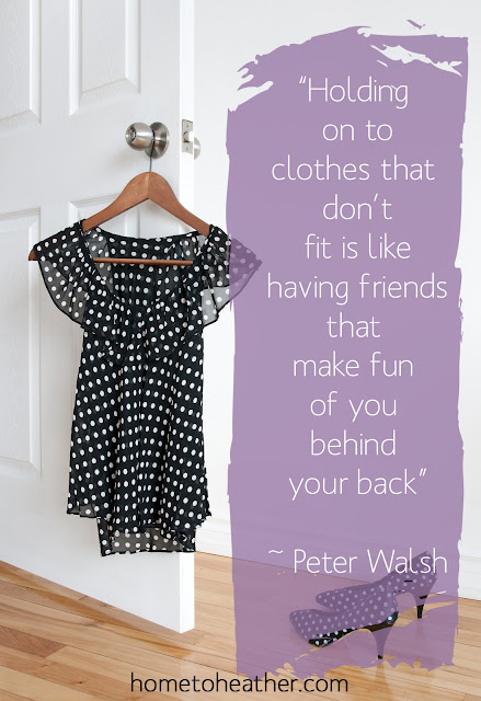 Holding on to clothes that don't fit is like having friends that make fun of you behind your back :: OrganizingMadeFun.com
