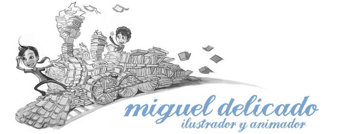 Miguel Delicado Blog : Ilustración Animación Cómic