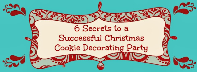 6 Secrets to a Successful Christmas Cookie Decorating Party Anyone Can DO