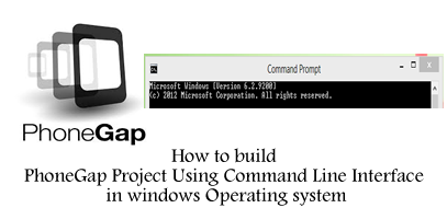 How to build PhoneGap Project Using Command Line Interface in windows Operating system 1