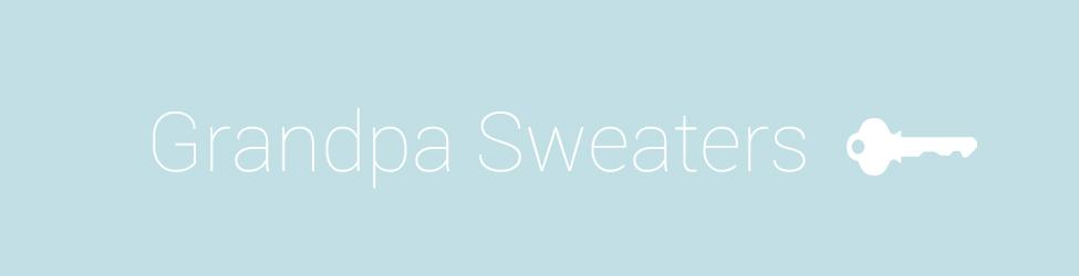 Grandpa Sweaters