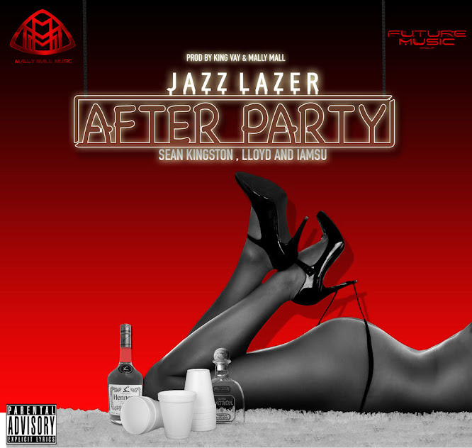 Jazz Lazer Feat. Sean Kingston, Lloyd & Iamsu! - Afterparty (2015)