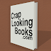 Crap Looking Books Relaunch!