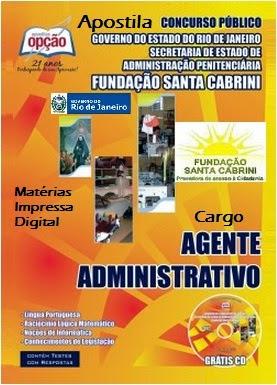 Apostila Concurso da Fundação Santa Cabrini – RJ – Agente Administrativo - FSC 2014.