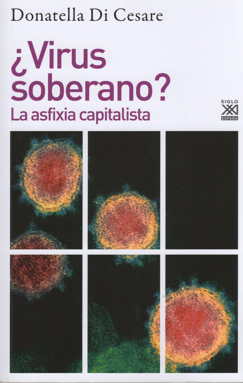 Donatella Di Cesare (¿Virus soberano? La asfixia capitalista