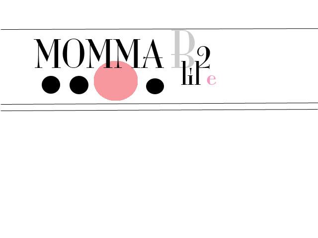 Momma B 2 lil e