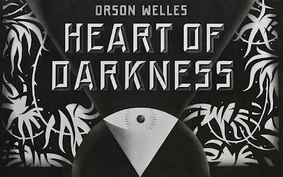 Title graphic for Orson Welles abandoned adaptation of Joseph Conrad's Heart of Darkness