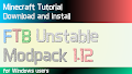HOW TO INSTALL<br>FTB Unstable Modpack [<b>1.12</b>]<br>▽