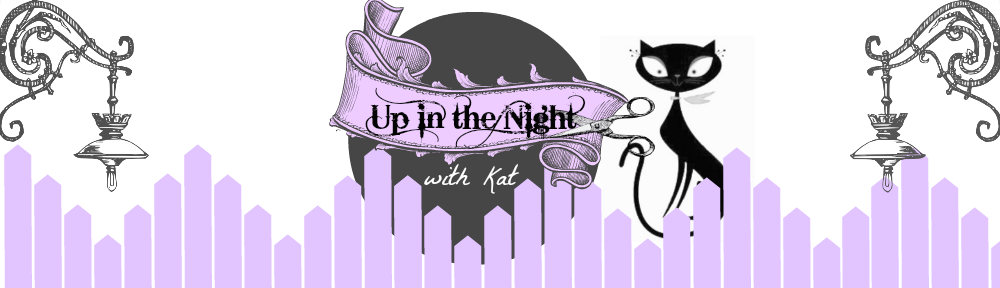Up in the Night with Kat