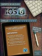 iOS6: corso di programmazione pratico. Livello 3 - eBook