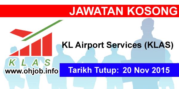 Jawatan Kerja Kosong KL Airport Services Sdn Bhd (KLAS) logo www.ohjob.info november 2015