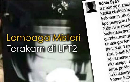 Lembaga Misteri Terakam di LPT2