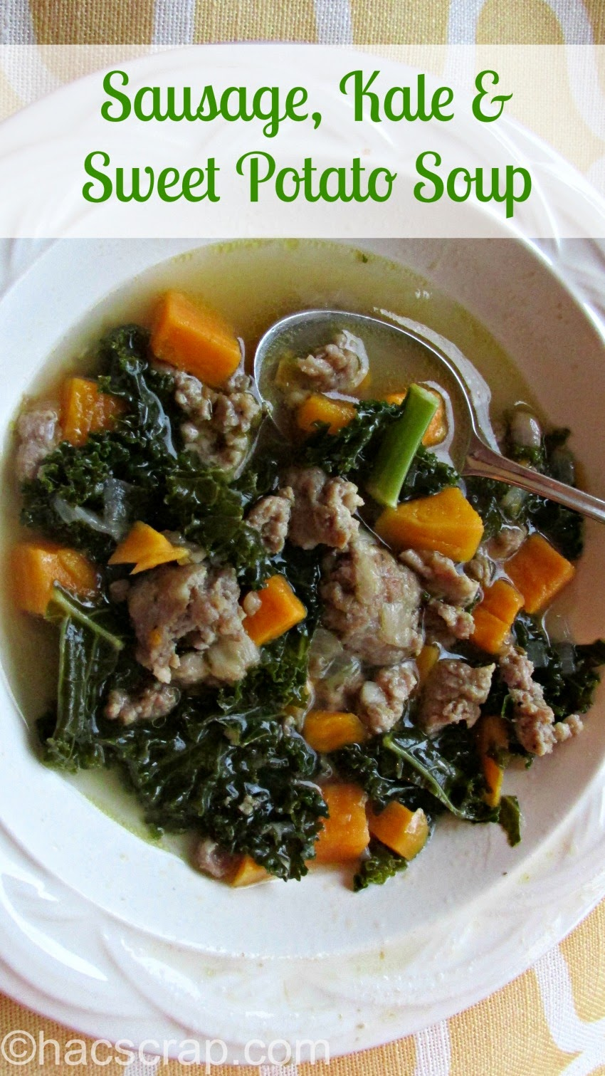 Easy Sausage Kale and Sweet Potato Soup | My Scraps
