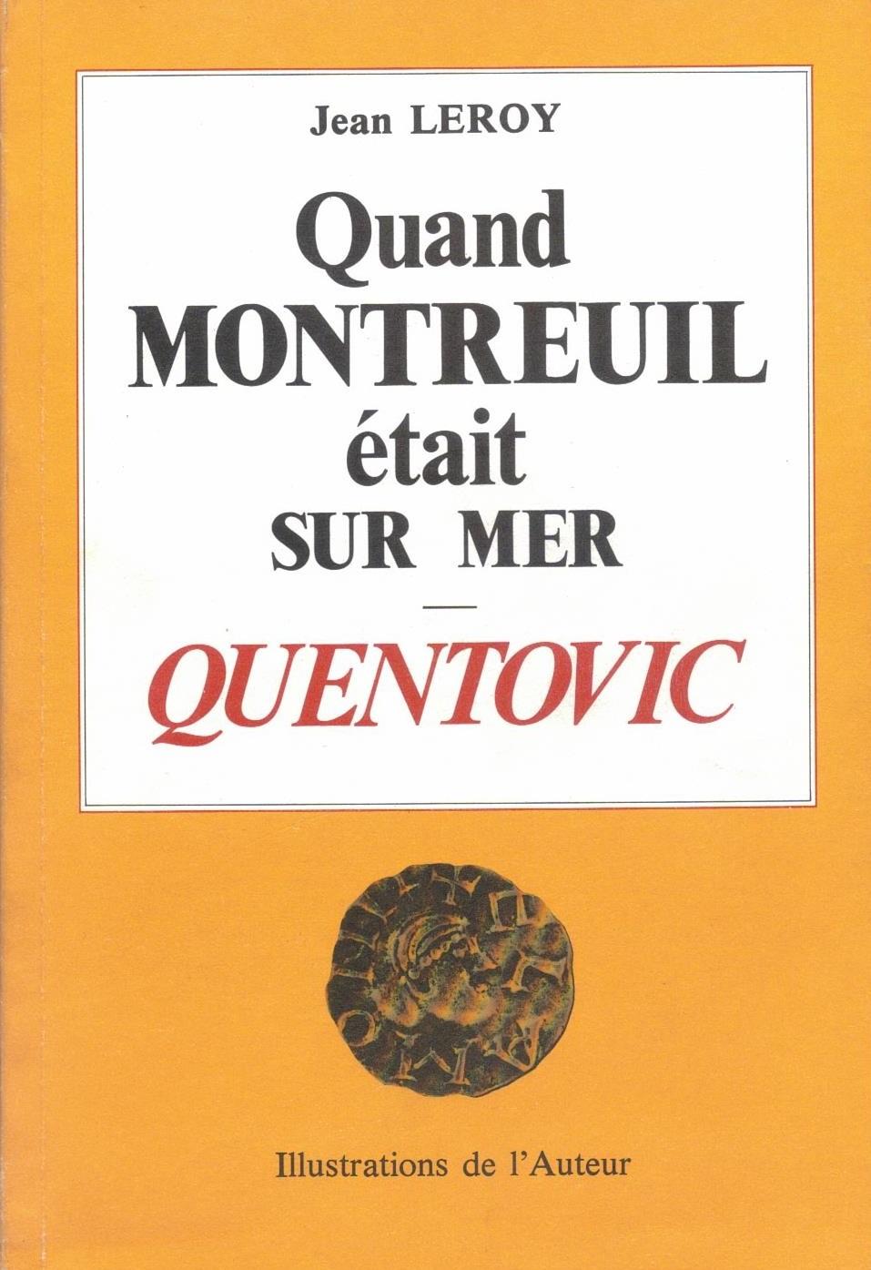 Quand Montreuil était sur Mer : Quentovic / Jean Leroy |