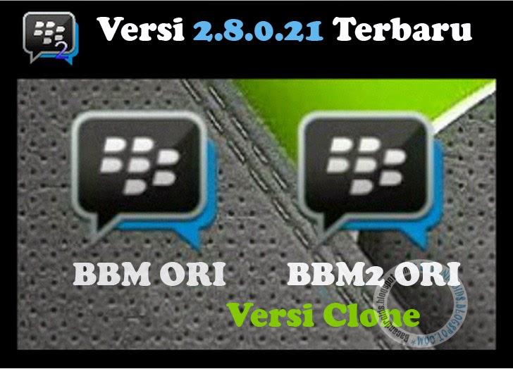 Download BBM Terbaru 2.8.0.21 Clone Dual Anti FC sayangnya BBM telah