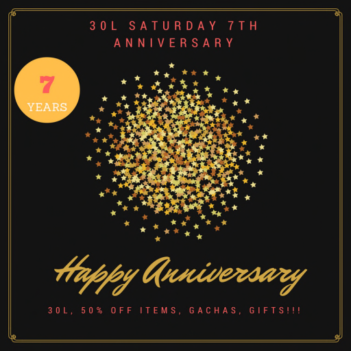 7th Anniversary - 30L Saturday