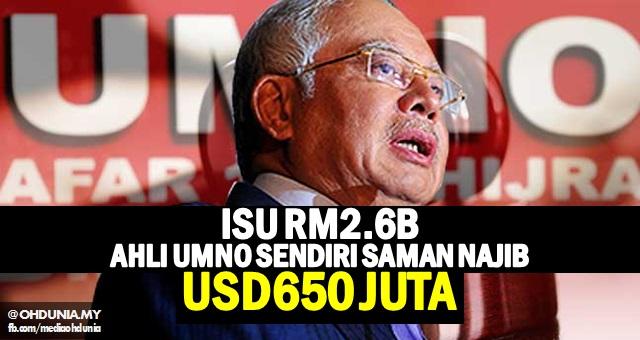 Isu RM2.6B: Ahli Umno fail saman USD650 juta terhadap Najib Razak
