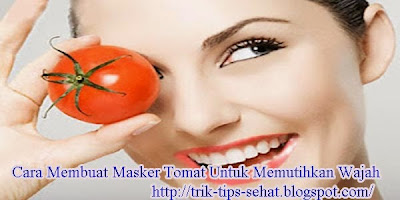 Membuat Masker Tomat