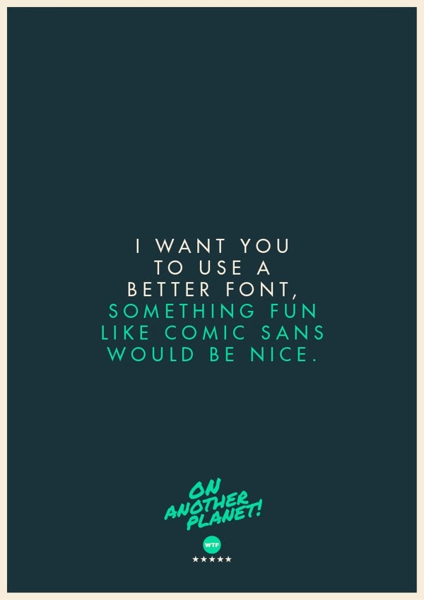 i want you to use a better font something fun like comic sans