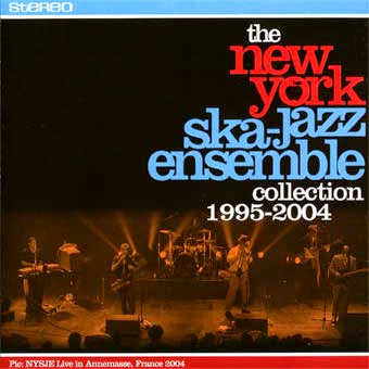 NEW YORK SKA-JAZZ ENSEMBLE - Collection 1995 - 2004