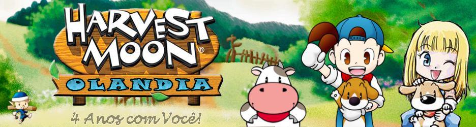 Harvest Moon Olandia - 4 Anos com Você !